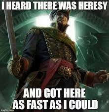 heard there was heresy