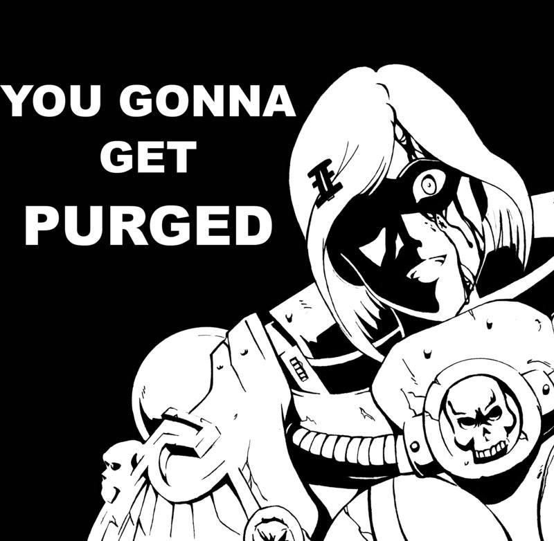 Heresy gonna get purged